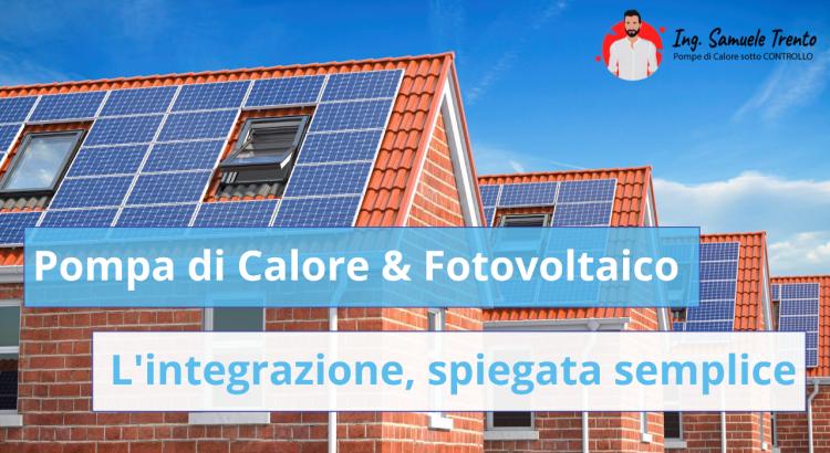 """L'integrazione """"Pompa di Calore - Fotovoltaico"""", spiegata semplice Il ruolo della batteria di accumulo in questo matrimonio dai molti vantaggi, ma che ha anche qualche limite da non trascurare"""